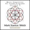 Theme Series CD, Musical Sequences for Youth Programs Vol Three, by Mark Stanton Welch from Musical Prescription Set Fifteen. Click for samples.
